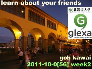 goh kawai 2011-10-0[56] week2