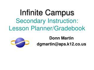 Infinite Campus Secondary Instruction:   Lesson Planner/Gradebook