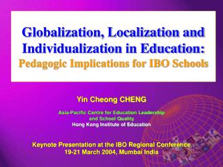 Yin Cheong CHENG Asia-Pacific Centre for Education Leadership  and School Quality
