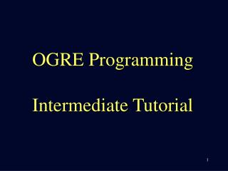 OGRE Programming Intermediate Tutorial