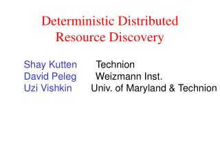 Deterministic Distributed Resource Discovery