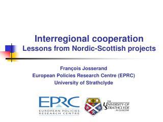 Fran çois Josserand European Policies Research Centre (EPRC) University of Strathclyde