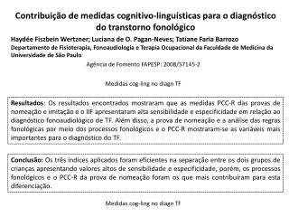 Haydée Fiszbein Wertzner; Luciana de O.  Pagan -Neves; Tatiane Faria  Barrozo