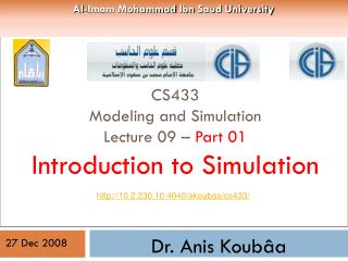 CS433 Modeling and Simulation Lecture 09 –  Part 01 Introduction to Simulation