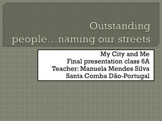 Outstanding people … naming our streets