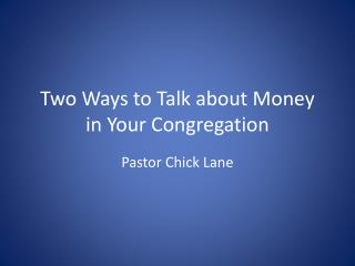 Two Ways to Talk about Money in Your Congregation