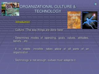 ORGANIZATIONAL CULTURE  TECHNOLOGY