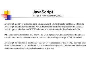 JavaScript (c) Irja & Reino Aarinen, 2007
