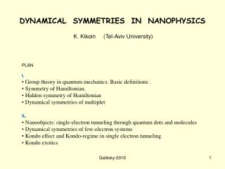 DYNAMICAL  SYMMETRIES  IN  NANOPHYSICS