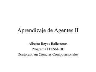 Aprendizaje de Agentes II