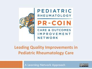 Leading Quality Improvements in Pediatric Rheumatology Care