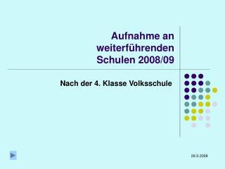 Aufnahme an weiterführenden Schulen 2008/09