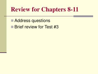 Review for Chapters 8-11