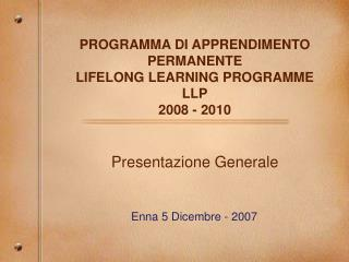PROGRAMMA DI APPRENDIMENTO PERMANENTE LIFELONG LEARNING PROGRAMME  LLP 2008 - 2010