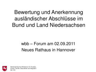 Bewertung und Anerkennung ausländischer Abschlüsse im Bund und Land Niedersachsen