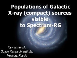 Populations of Galactic X-ray (compact) sources  visible  to Spectrum-RG
