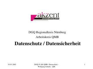DGQ Regionalkreis Nürnberg Arbeitskreis QMB Datenschutz / Datensicherheit
