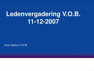 Ledenvergadering V.O.B. 11-12-2007