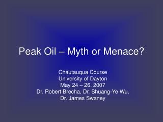 Peak Oil – Myth or Menace?