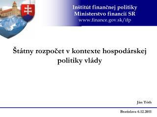 Štátny rozpočet v kontexte hospodárskej politiky vlády