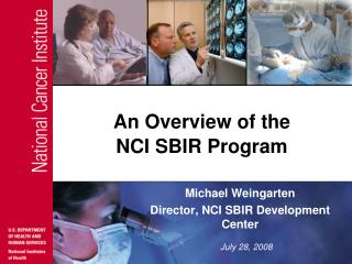 An Overview of the  NCI SBIR Program