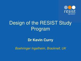 Design of the RESIST Study Program
