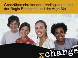 Grenzüberschreitender Lehrlingsaustausch der Regio Bodensee und der Arge Alp