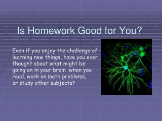 Is Homework Good for You?