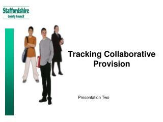 Tracking Collaborative Provision