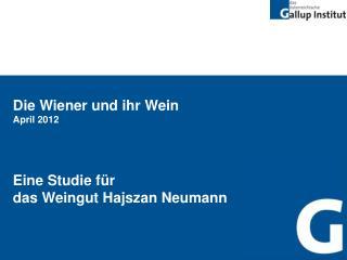 Die Wiener und ihr Wein April 2012 Eine Studie für  das Weingut Hajszan Neumann