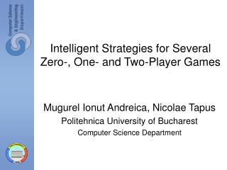 Intelligent Strategies for Several Zero-, One- and Two-Player Games