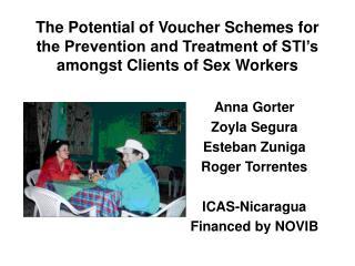 Anna Gorter Zoyla Segura Esteban Zuniga Roger Torrentes ICAS-Nicaragua Financed by NOVIB