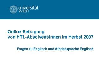 Online Befragung  von HTL-Absolvent/innen im Herbst 2007