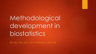 Methodological development in biostatistics