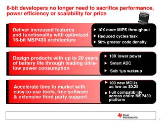 Deliver increased features  and functionality with optimized  16-bit MSP430 architecture