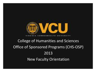 College of Humanities and Sciences Office of Sponsored Programs (CHS-OSP) 2013