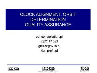 CLOCK ALIGNMENT, ORBIT DETERMINATION QUALITY ASSURANCE