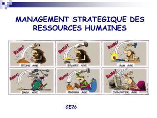 MANAGEMENT STRATEGIQUE DES RESSOURCES HUMAINES