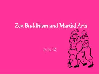 Zen Buddhism and Martial Arts