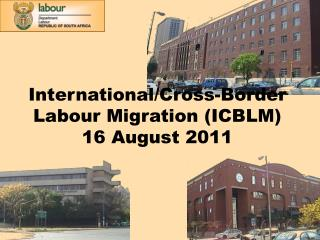 International/Cross-Border Labour Migration (ICBLM) 16 August 2011