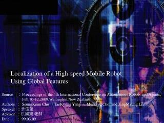 Localization of a High-speed Mobile Robot   Using Global Features