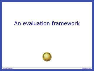 An evaluation framework