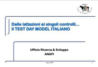 Dalle lattazioni ai singoli controlli… Il TEST DAY MODEL ITALIANO