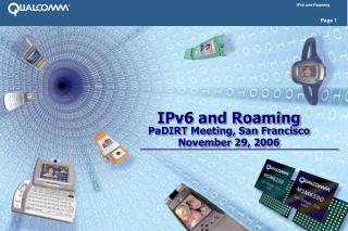 IPv6 and Roaming PaDIRT Meeting, San Francisco  November 29, 2006