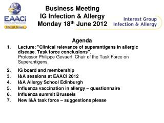 Business Meeting  IG Infection & Allergy Monday 18 th  June 2012