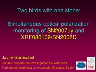 Two birds with one stone: Simultaneous optical polarization monitoring of  SN2007uy  and