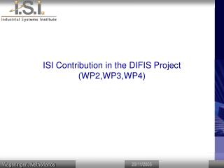 ISI Contribution in the DIFIS Project  (WP2,WP3,WP4)