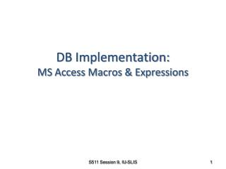 DB Implementation: MS Access Macros & Expressions