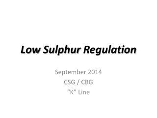 Low  Sulphur  Regulation