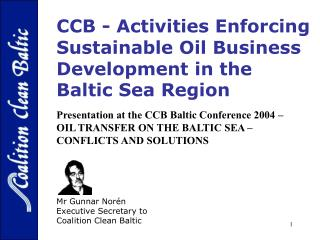 Mr Gunnar Norén  Executive Secretary to Coalition Clean Baltic